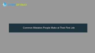 Common Mistakes People Make at Their First Job