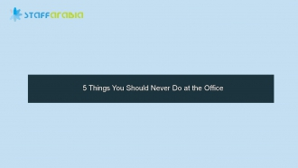 5 Things You Should Never Do at the Office