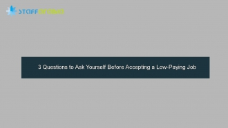 3 Questions to Ask Yourself Before Accepting a Low-Paying Job