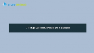 7 Things Successful People Do in Business