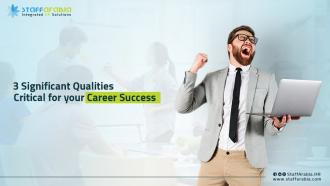 3 significant qualities critical for your career success